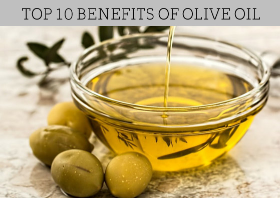 Top 10 Benefits of Olive Oil