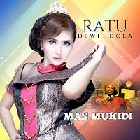 Lirik Lagu Ratu Dewi Idola Mas Mukidi