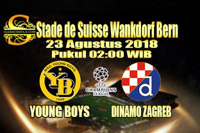 JUDI BOLA DAN CASINO ONLINE - PREDIKSI PERTANDINGAN LIGA CHAMPIONS YOUNG BOYS VS DINAMO ZAGREB 23 AGUSTUS 2018