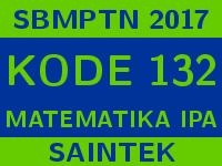 Soal dan Pembahasan SBMPTN 2017 Kode 132 Matematika IPA