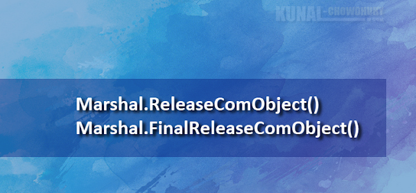 Which one to use: Marshal.ReleaseComObject() or Marshal.FinalReleaseComObject()?