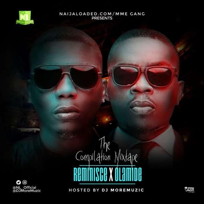 Mixtape] Naijaloaded – Reminisce & Olamide (The Compilation Mix