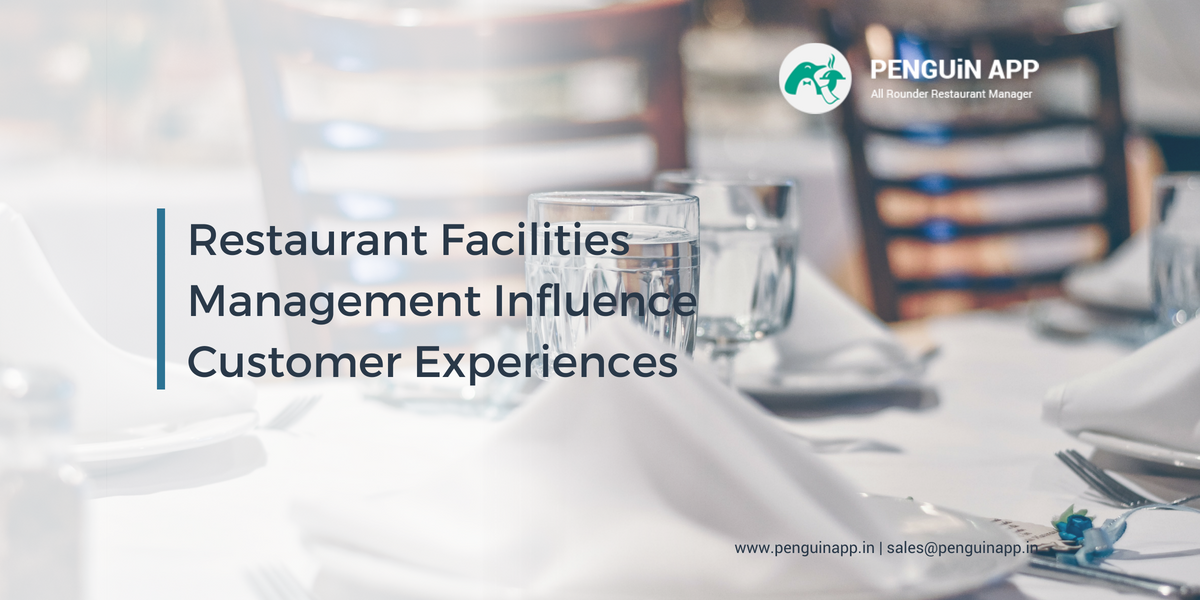 4 Ways Restaurant Facilities Management Influence Customer Experiences
