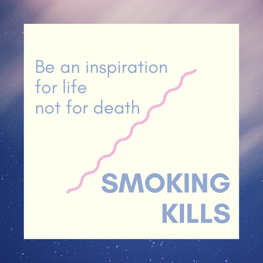 Be an Inspiration for Life not for death. Smoking Kills.