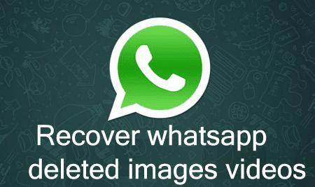 recover whatsapp deleted media files images videos