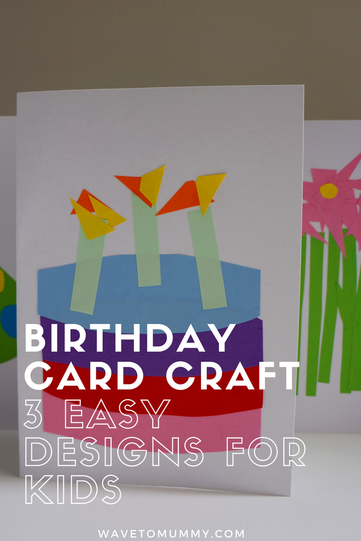 Birthday card craft for kids! 3 easy designs to do with kids - you only need card, paper, scissors and a glue stick. Suitable for toddlers and under 5's with help and supervision, and older kids can make this on their own.  Designs include birthday cake, party hat and flowers