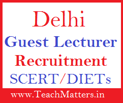 image : SCERT Delhi Guest Lecturer Recruitment 2018-19 @ TeachMatters