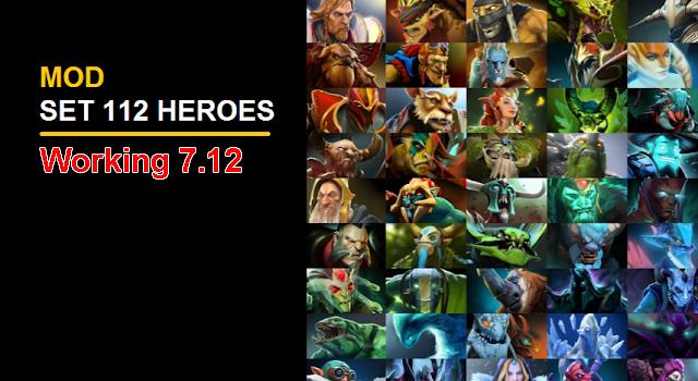 Mod full 112 Heroes working 7.12 [2018]