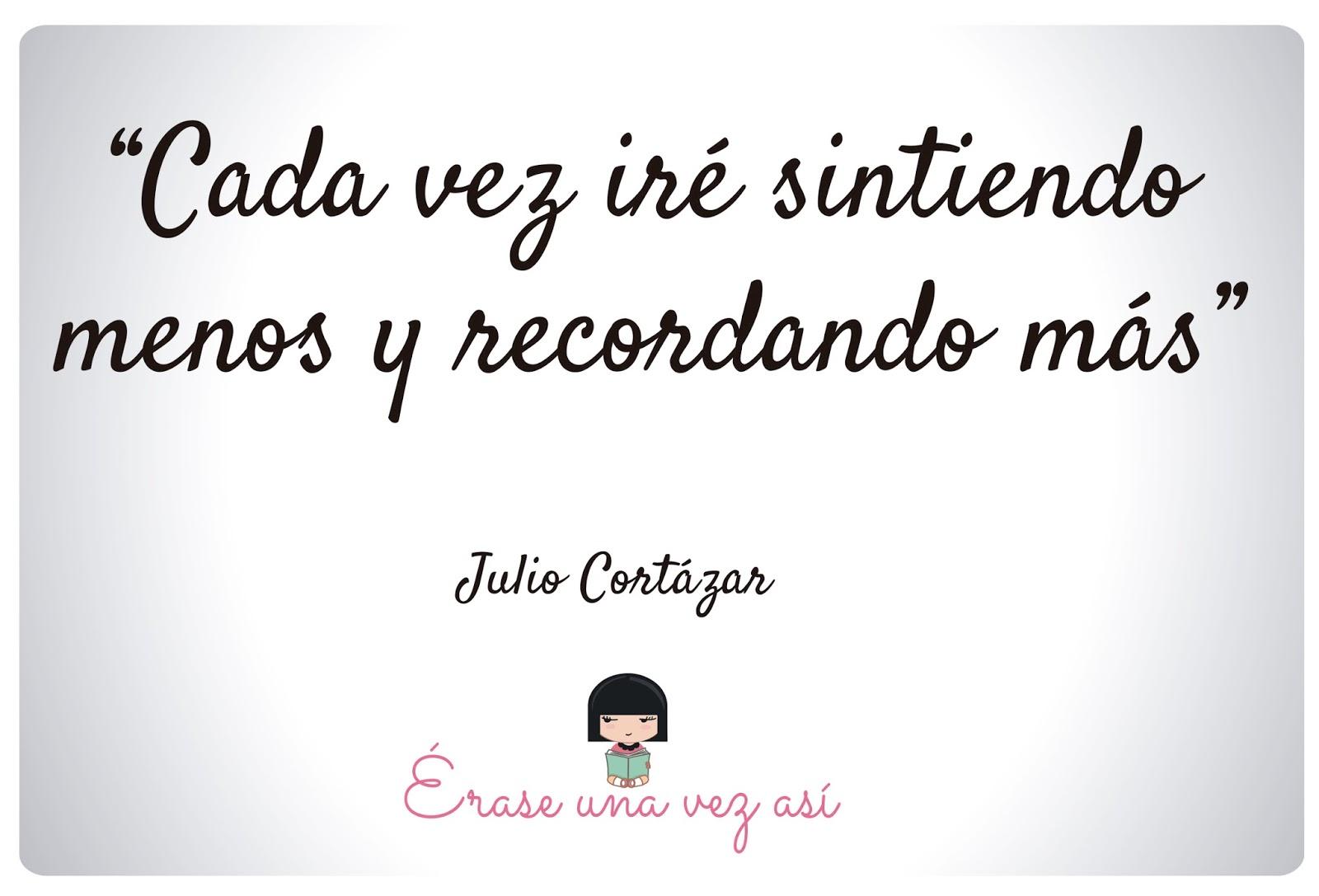 100 años del nacimiento de Julio Cortázar, frases de julio cortazar, frases cortas