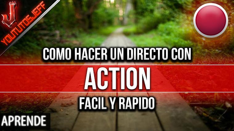 Como hacer un directo con Action 2017    Facil y Rapido
