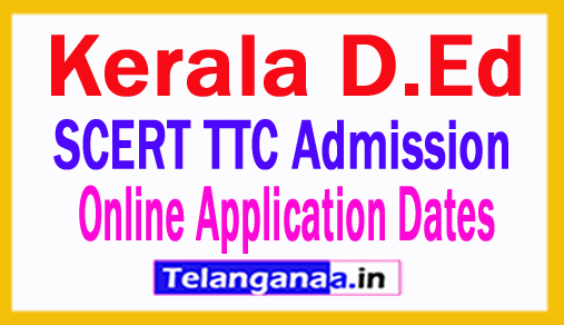 Kerala D.Ed SCERT TTC Admission Online Application 2018 Dates