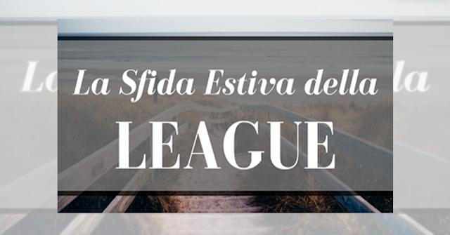 LA SFIDA ESTIVA DELLA LEAGUE - Presentazione