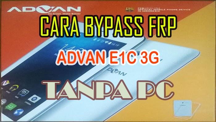 Cara Mudah Bypass FRP ADVAN E1C Tanpa PC [Tested 5 Detik]