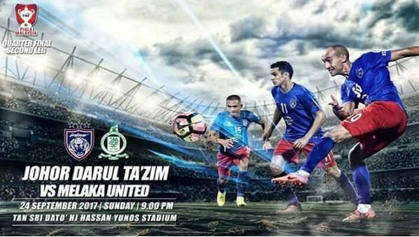 Live Streaming JDT FC vs Melaka United 24.9.2017 Piala Malaysia