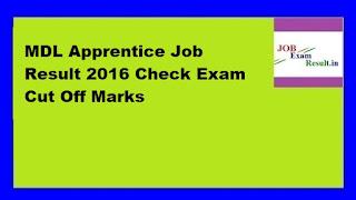 MDL Apprentice Job Result 2016 Check Exam Cut Off Marks