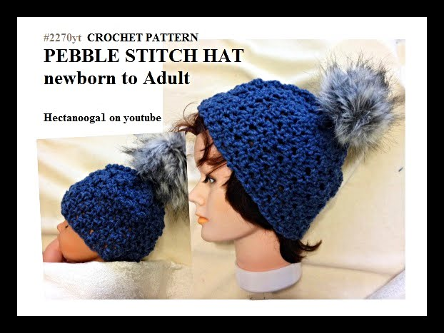 Hectanooga Patterns Free Crochet Pattern 2270yt Pebble Stitch Hat