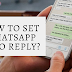 Whatsapp Messages Par Auto Reply Kaise Set Kare