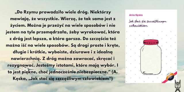 """Ania Kęska, """"Jak stać się szczęśliwym człowiekiem"""" cytat szczęście książka poradnik"""