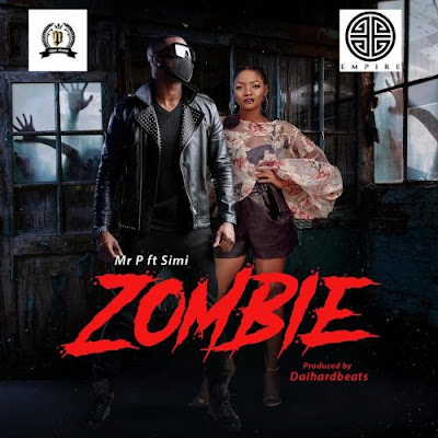 Music: Mr P ft Simi - Zombie (Mp3 Download)