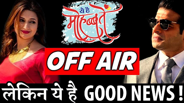 Yeh Hai Mohabbatein going off air or not details unveiled
