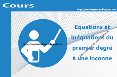 Cours - Equations et inéquations du premier degré à une inconnue - 1ère année secondaire