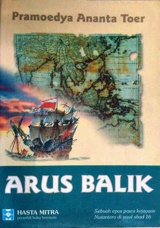 Arus Balik - Pramoedya