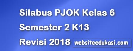 Silabus PJOK Kelas 6 Semester 2 K13 Revisi 2018