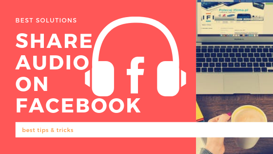How To Share Audio Files On Facebook
