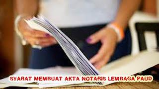 Syarat Membuat Akta Notaris Lembaga PAUD