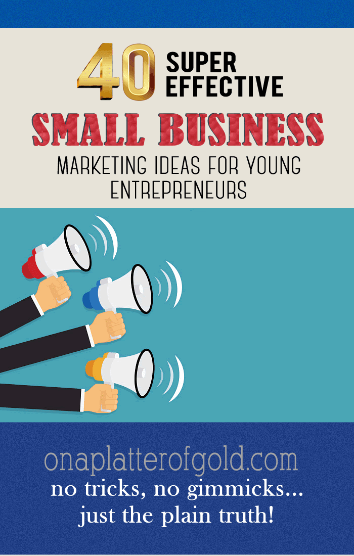 This infographic showcases 40 super effective small business marketing ideas for young entrepreneurs