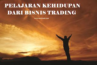 pelajaran kehidupan dari bisnis trading investasi saham forex money risk management sabar disiplin
