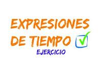 Expresiones y adverbios de tiempo. Un ejercicio para practicar