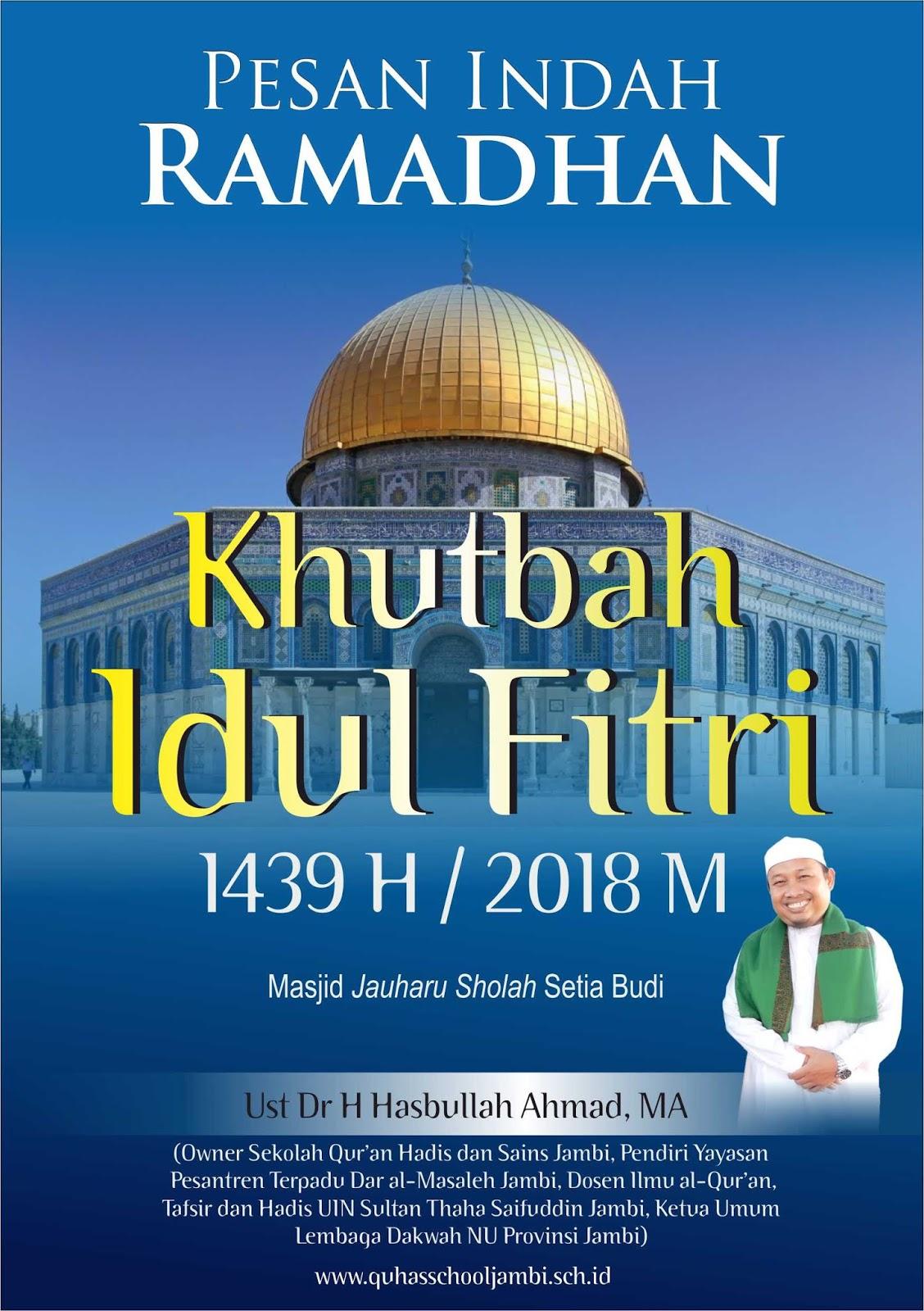 Pesan Indah Ramadhan Khutbah Idul Fitri 1439 H Oleh Ust