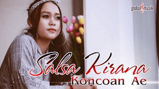 Lirik Lagu Salsa Kirana - Koncoan Ae