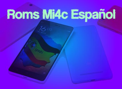 Roms Mi4c Español