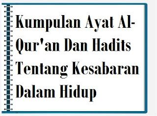 Kumpulan Ayat Al-Qur'an Dan Hadits Tentang Kesabaran Dalam Hidup