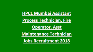 HPCL Mumbai Assistant Process Technician, Fire Operator, Asst Maintenance Technician Govt Jobs Guru Recruitment Notification 2018