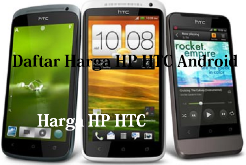 Daftar Harga HP HTC Android terbaru 2015
