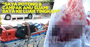 """Thumbnail image for """"Saya Potong & Campak Anu Suami Saya Ke Luar Tingkap!"""" – Isteri Berang Suami Curang"""