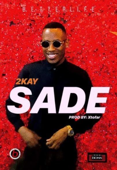 """Mr 2kay – """"Sade"""""""
