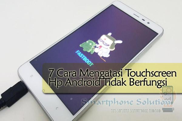 7 Cara Mengatasi Touchscreen Tidak Berfungsi Di Hp Android Baterai
