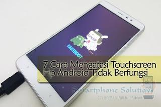 cara mengatasi touchscreen tidak berfungsi di hp android baterai tanam