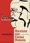 Marxisme dan Evolusi Manusia - Dede Mulyanto