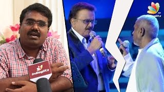 Pradeep Ilayaraja's Consultant : SPB Issue Has Been Perceived Wrong | SP Balasubramaniam Concert