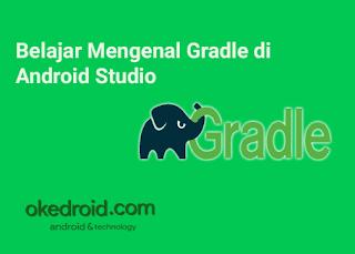 Belajar Dasar  Tentang Mengenal Gradle di Android Studio