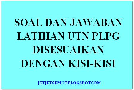 Download Contoh Soal Utn Plpg Sesuai Kisi Kisi Info Guru