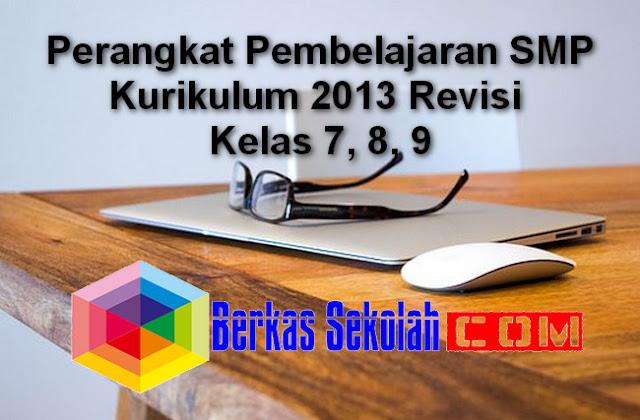 Perangkat Pembelajaran SMP Kurikulum 2013 Revisi Kelas 7, 8, 9