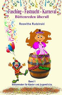 https://www.amazon.de/Fasching-Fastnacht-Karneval-B%C3%BCttenreden-Jugendliche/dp/1533269947/ref=sr_1_2?s=books&ie=UTF8&qid=1464168831&sr=1-2&keywords=roswitha+rudzinski