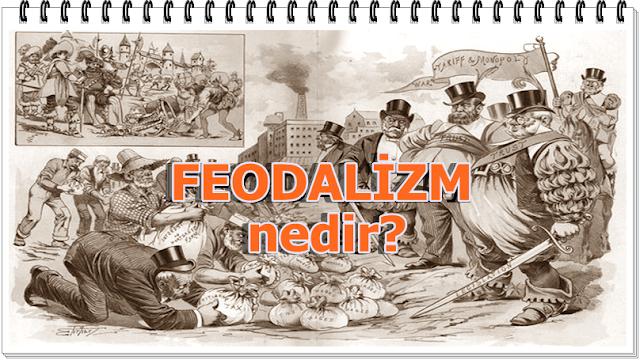 Feodalizm nedir?