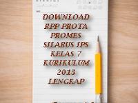 DOWNLOAD RPP PROTA PROMES SILABUS IPS KELAS 7 KURIKULUM 2013 LENGKAP